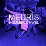 Meuris - Kommer & Kwel, single (R,M)