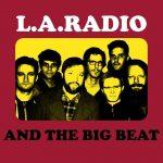 L.A. radio and  the big beat (L)