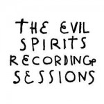 The evil spirits recording sessions (L)